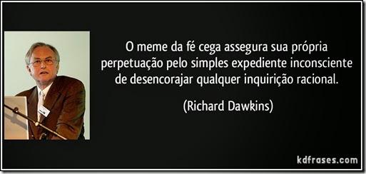 frase-o-meme-da-fe-cega-assegura-sua-propria-perpetuacao-pelo-simples-expediente-inconsciente-de-richard-dawkins-133997