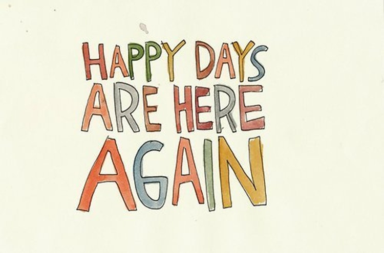 Happy Days Are Here Again