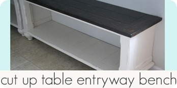 cut up table entryway bench