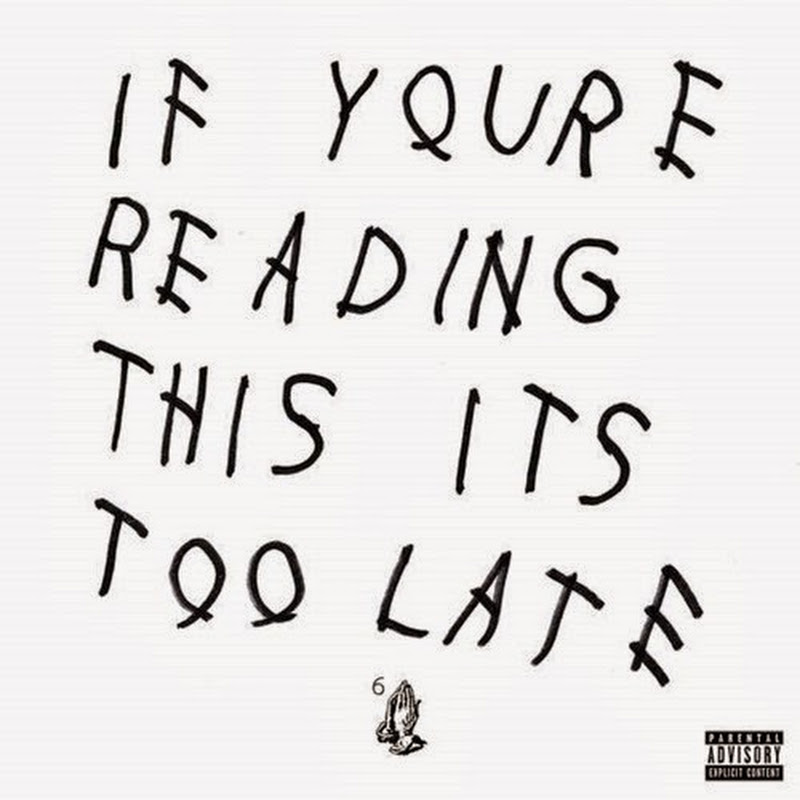 DE AFARĂ: Drake - If Youre Reading This Its Too Late (2015)