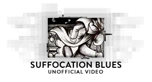 Suffocation Blues