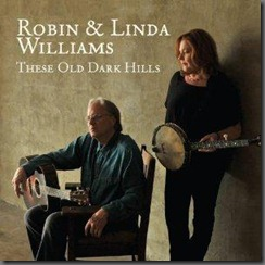 New Agent and New CD for Robin and Linda Williams
