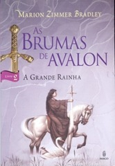 As Brumas de Avalon - A Grande Rainha