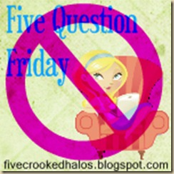 NO five question friday