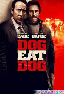 Thân Ai Nấy Lo - Dog Eat Dog