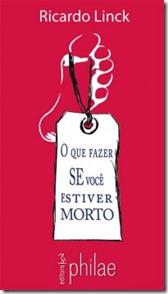 O_QUE_FAZER_SE_VOCE_ESTIVER_MORTO_1343221020P