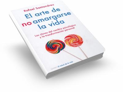 El Arte de NO Amargarse la Vida, Rafael Santandreu [ Libro ] – Las claves del cambio psicológico y la transformación personal para alcanzar la felicidad