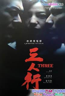 Tam Nhân Hành - Three