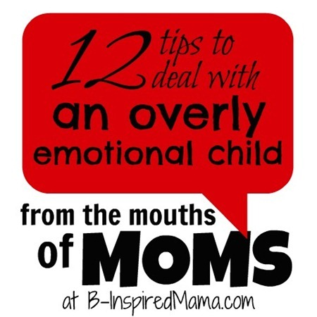From the Mouths of Moms Overly Emotional Child
