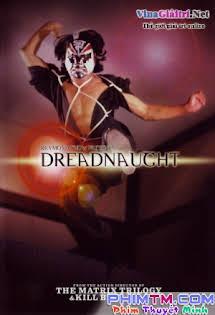 Cầm Nã Thủ - Dreadnaught Tập 1080p Full HD