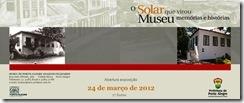 Convite Exposição O Solar Que Virou Museu