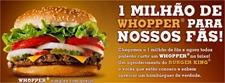 Burger King Brasil um milhao de whopper para os fans