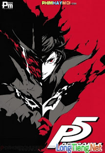 Thực Thể Persona :Phần 5 - Persona 5 the Animation