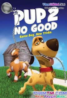Chú Chó Tinh Nghịch - Pup 2 No Good