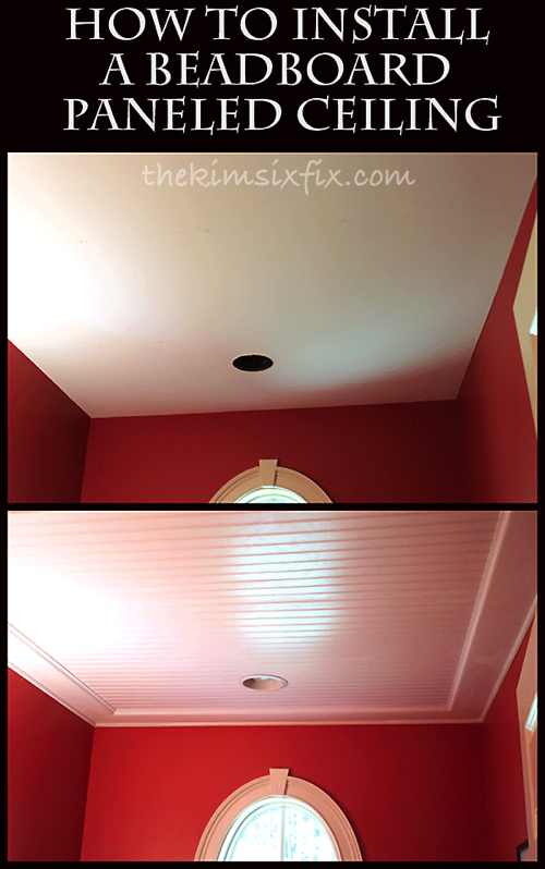 Where To Put Ceiling Lights In Bathroom : How to install a beadboard paneled ceiling the kim six fix