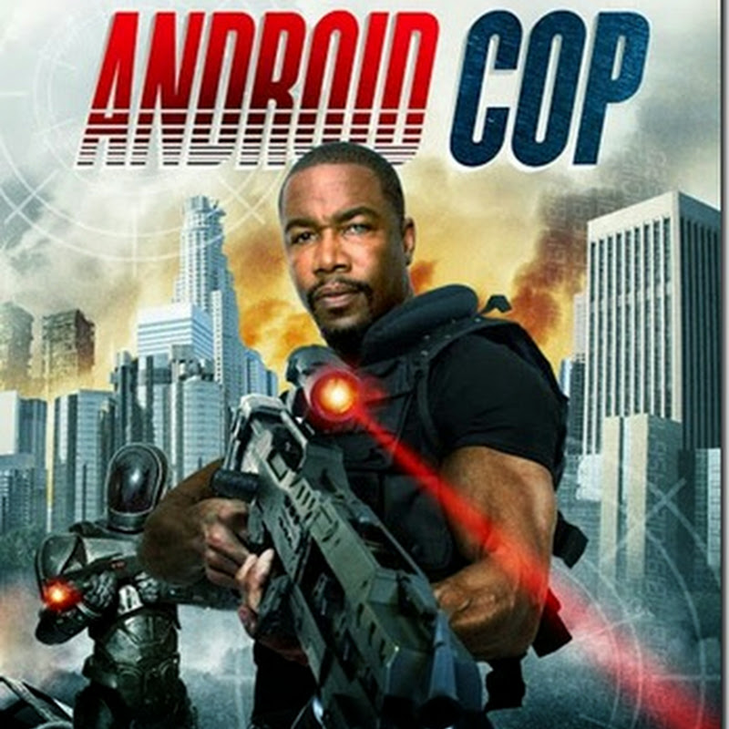 แอนดรอยด์คอป ตำรวจจักรกล ANDROID COP