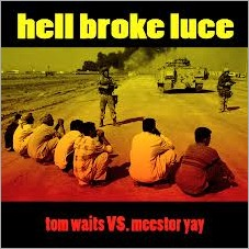 Tom Waits - Hell Broke Luce