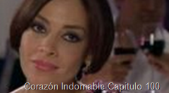 Corazón Indomable Capitulo 100