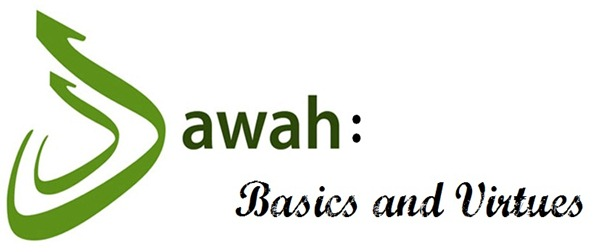 Dawah Basics and Virtues