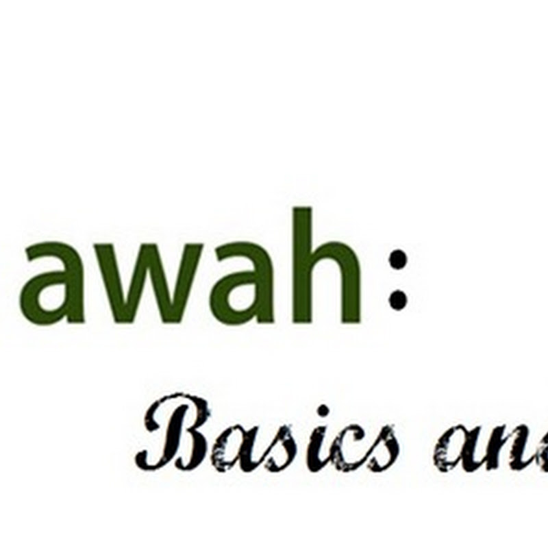 Dawah (Calling to Allah): Basics and Virtues