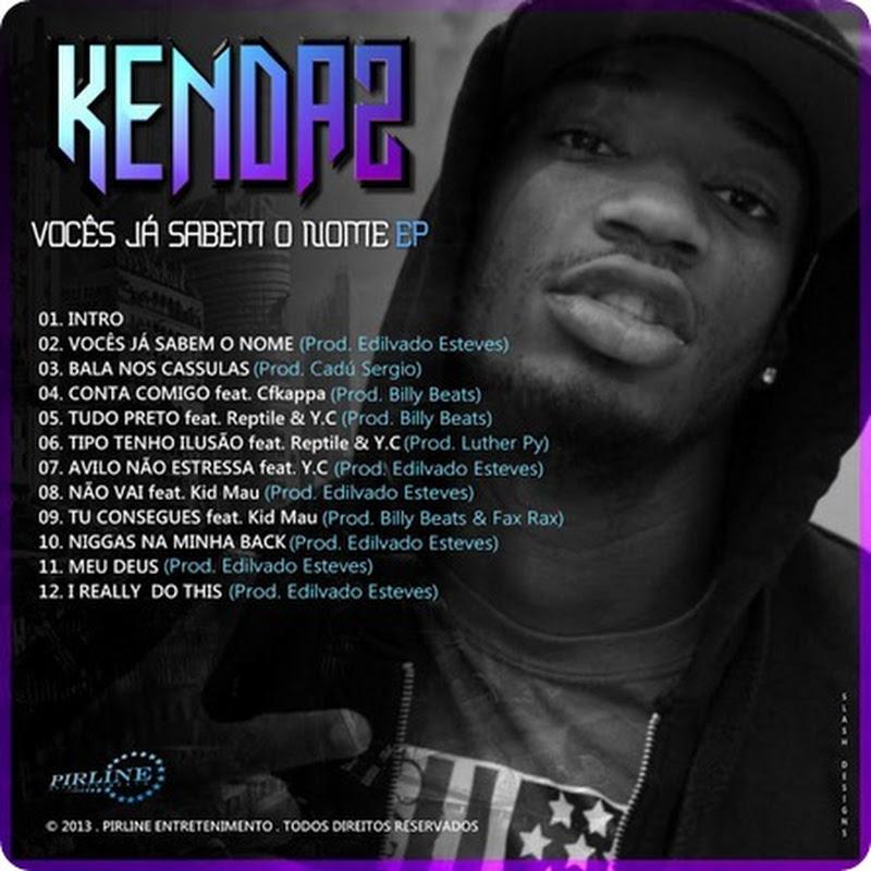 """Kendaz – EP """"Vocês Já Sabem o Nome"""" [Download Gratuito]"""