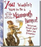 You Wouldn&#39;t Want to be a Mammoth Hunter