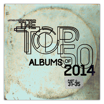 The Top 50 Albums of 2014, Part 6 _ SM