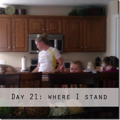 Day 21 where I stand