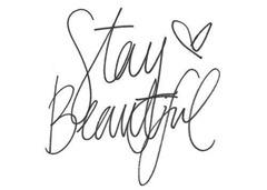 beautiful-stay-beautiful-words-Favim_com-302726