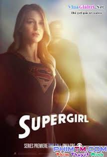 Cô Gái Siêu Nhân:phần 1 - Supergirl :Phần 1 (2015) Tập 20 21 Cuối