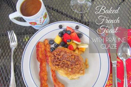 baked french toast with praline glaze
