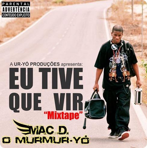 Mac D. O Murmur-Yó - Mixtape 'Eu Tive Que Vir' [Capa Oficial]