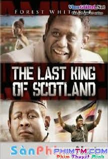 Vị Vua Cuối Cùng -  The Last King of Scotland  Vietsub Tập HD 1080p Full