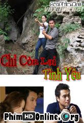 Chỉ Còn Lại Tình Yêu - Chi Con Lai Tinh Yeu 2011