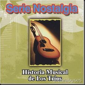 Serie Nostalgia  Historia Musical De Los Trios