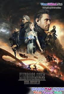 Đội Vệ Binh Tinh Nhuệ - Kingsglaive: Final Fantasy XV Tập 1080p Full HD
