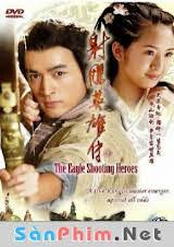 Tân Anh Hùng Xạ Điêu 2008 Full