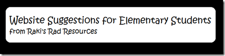 Website suggestions for elementary students - from Raki's Rad Resources
