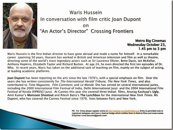 "Waris Hussein       In conversation with film critic Joan Dupont on  ""An Actor's Director""  Crossing Frontiers"