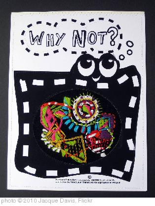 'Why Not? - Mixed Media for Transit Art' photo (c) 2010, Jacque Davis - license: http://creativecommons.org/licenses/by-nd/2.0/