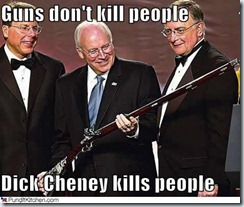 dick-cheney-guns-dont-kill-people