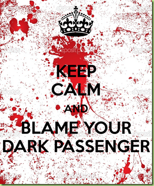 keep-calm-and-blame-your-dark-passenger-1