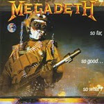 1988 - So Far, So Good... So What! - Megadeth