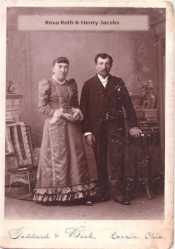 Rosa (Rose, Rosina) Roth and Henry Jacobs