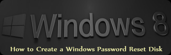 How to Create a Password Reset Disk For Windows 8