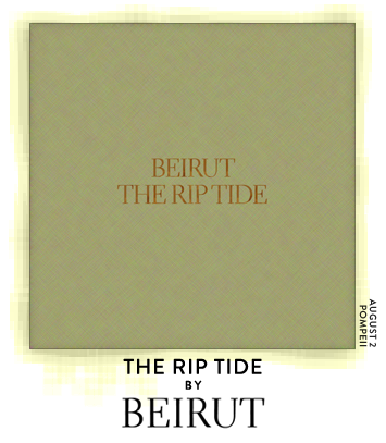 The Rip Tide by Beirut