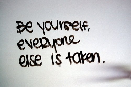 be_yourself_everyone_else_is_taken_quote