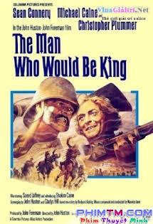 Vua Xứ Mù - The Man Who Would Be King Tập HD 1080p Full