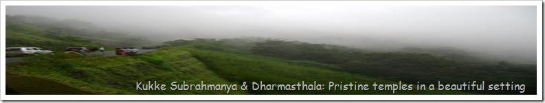 Kukke Subrahmanya & Dharmasthala: Pristine temples in a beautiful setting