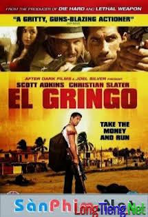 Kẻ Ngoại Lai - El Gringo Vietsub